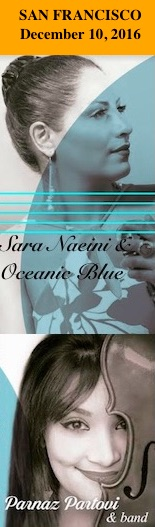 Sara Naeini & Oceanic Blue and Parnaz Partovi & Band Concert, Great American Music Hall, San Francisco, December 10, 2016